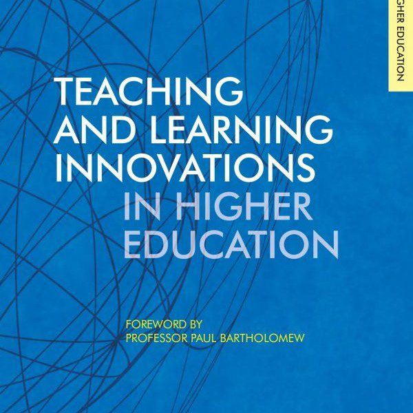Teaching and Learning Innovations in Higher Education - Paul Bartholomew Ulster University - Claus Nygaard - Kayoko Enomoto - Richard Warner