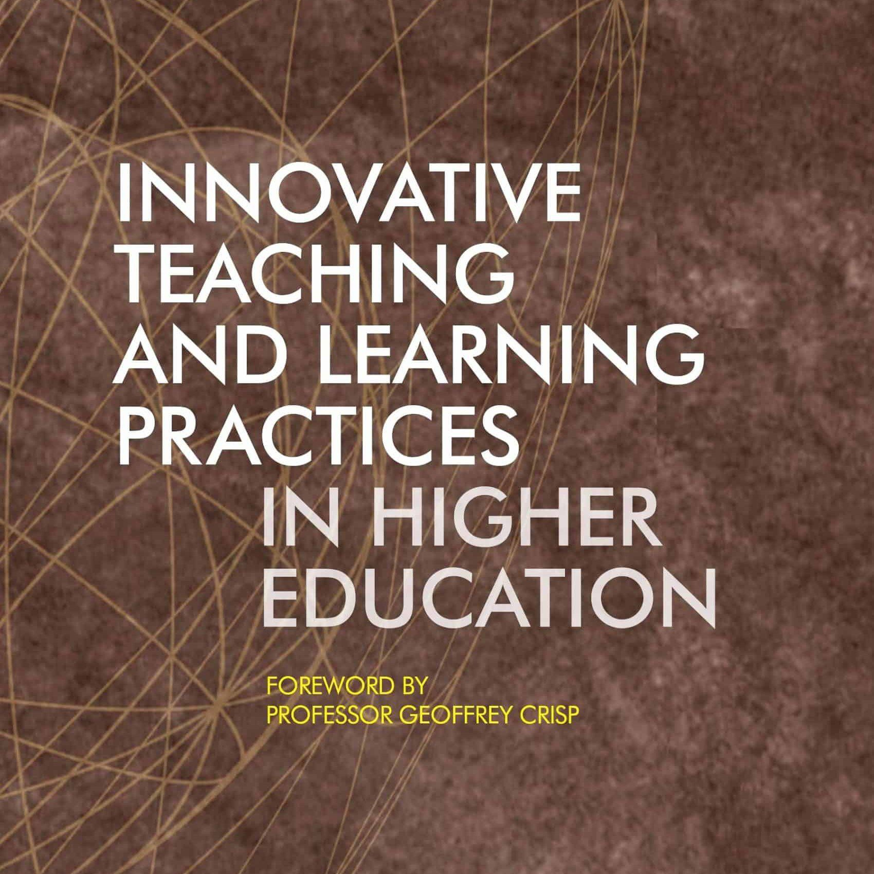 Innovative Teaching and Learning Practices in Higher Education - Kayoko Enomoto - Richard Warner - Claus Nygaard - Geoffrey Crisp - Libri Publishing - Institute for Learning in Higher Education - Kayoko Enomoto - Richard Warner - Claus Nygaard - Geoffrey Crisp - Libri Publishing Ltd - what is innovation in education - what is innovative education