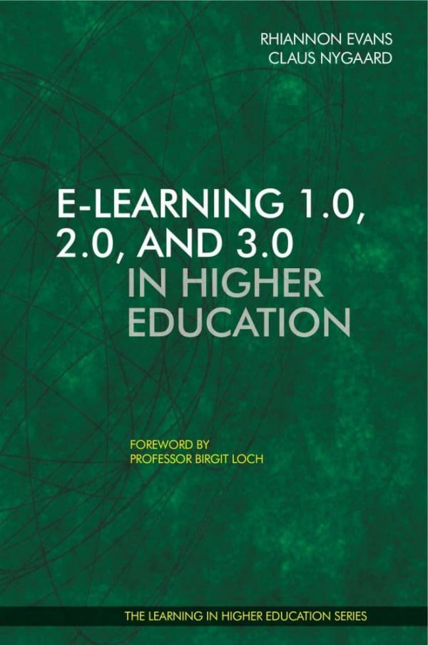 E-learning Strategy - E-learning 1.0, 2.0 and 3.0 in Higher Education - Rhiannon Evans - Claus Nygaard - Birgit Loch - Libri Publishing Ltd